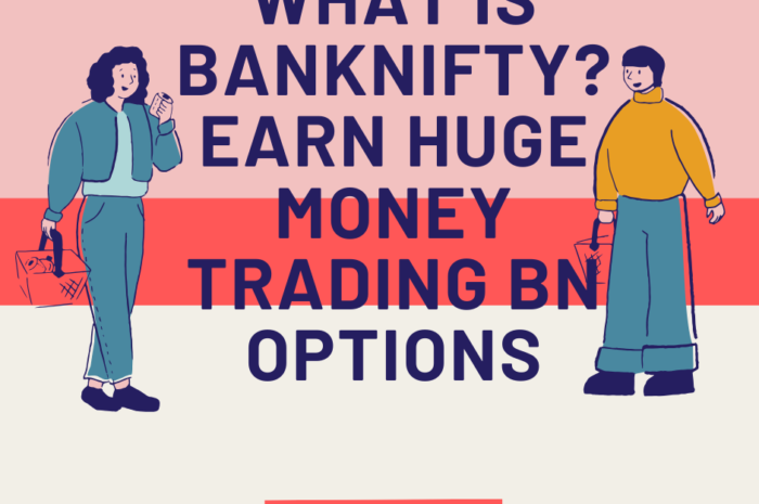 What is BANKNIFTY? Earn Huge Money Trading BN Options [IN]
