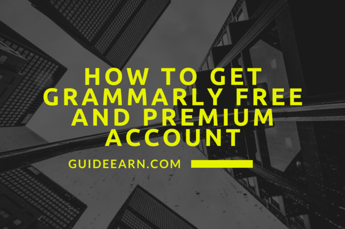 How To Get Grammarly Free and Premium Account [2020]